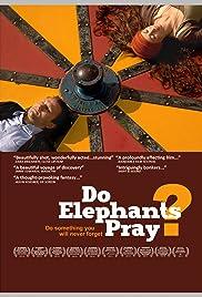 Do Elephants Pray? Poster
