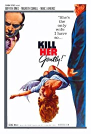 Kill Her Gently(1957) Poster - Movie Forum, Cast, Reviews