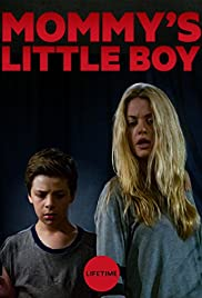 Mommys little boy tv movie 2017 imdb mommys little boy poster publicscrutiny Gallery