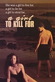 A Girl to Kill For(1990) Poster - Movie Forum, Cast, Reviews
