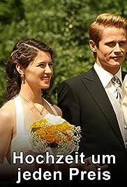Hochzeit um jeden Preis Poster