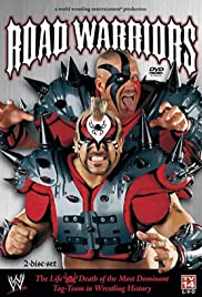 Road Warriors: The Life and Death of Wrestling's Most Dominant Tag Team Poster