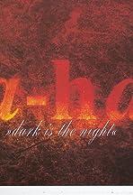 A-Ha: Dark Is the Night
