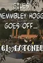 Giles Wemmbley Hogg Goes Off.... to Glastonbury