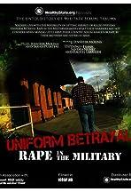 Uniform Betrayal: Rape in the Military