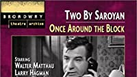 Two by Saroyan: 'Once Around the Block' and 'My Heart's in the Highlands'