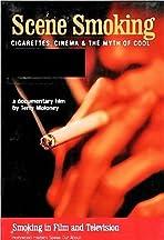 Scene Smoking: Cigarettes, Cinema & the Myth of Cool