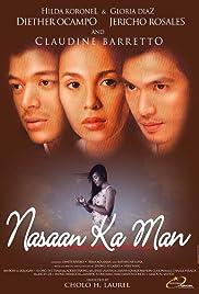Nasaan ka man Poster