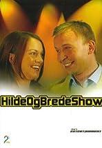 Hilde & Brede show