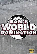 Bam's World Domination