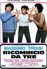 Ricomincio da tre Poster