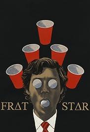 Frat Star(2017) Poster - Movie Forum, Cast, Reviews