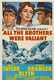 All the Brothers Were Valiant(1953) Poster - Movie Forum, Cast, Reviews