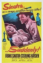 Suddenly(1954) Poster - Movie Forum, Cast, Reviews