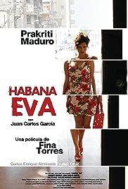 Habana Eva(2010) Poster - Movie Forum, Cast, Reviews