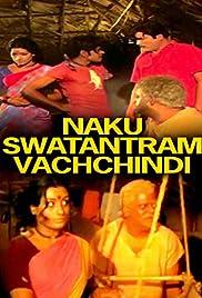 Naaku Swatantram Vachindi