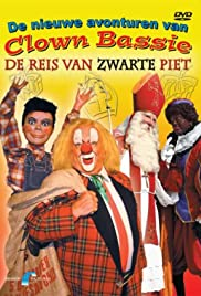 De nieuwe avonturen van Clown Bassie: De reis van Zwarte Piet Poster
