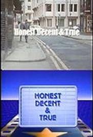 Honest, Decent and True Poster