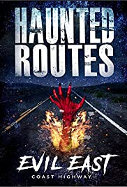 Download Haunted Routes Evil East Coast Highway (2018) WEBRip - SHADOW[TGx Torrent