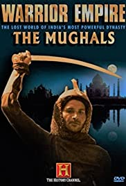 Warrior Empire: The Mughals of India Poster