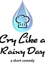 Cry Like a Rainy Day