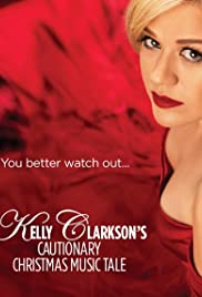 Kelly Clarkson's Cautionary Christmas Music Tale Poster